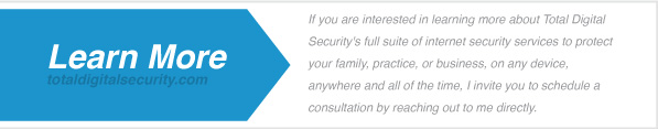 Learn more about Total Digital Security's full suite of internet security services.