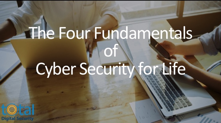 Cyber Security for Life - The Four Fundamentals.
